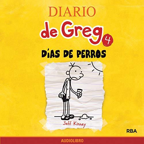 Diario de Greg 4. Días de perros [Diary of a Wimpy Kid, Book 4: Dog Days]