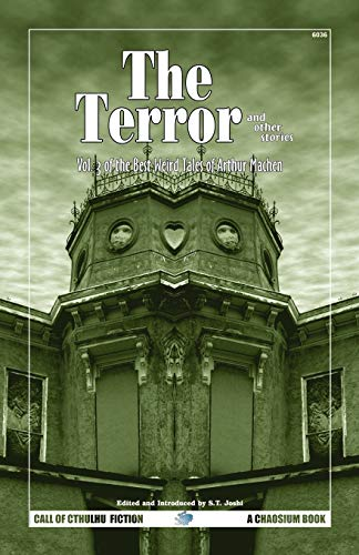 The Terror & Other Tales: The Best Weird Tales of Arthur Machen, Volume 3 (Call of Cthulhu Novel)