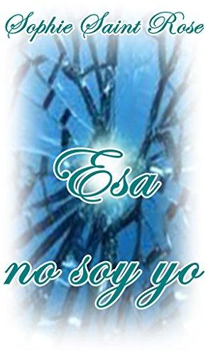 Esa no soy yo (Spanish Edition)