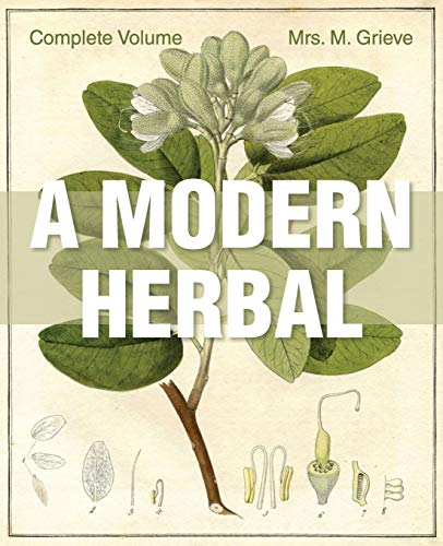 Compare Textbook Prices for A Modern Herbal: The Complete Edition Illustrated Edition ISBN 9781626542235 by Grieve, Margaret