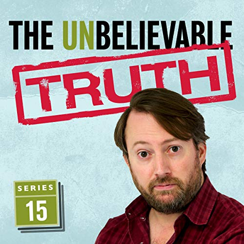 The Unbelievable Truth (Series 15)                   By:                                                                                                                                 Jon Naismith,                                                                                        Graeme Garden                               Narrated by:                                                                                                                                 David Mitchell                      Length: 2 hrs and 50 mins     46 ratings     Overall 4.8