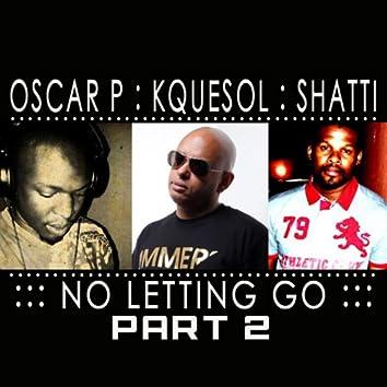 No Letting Go Part 2
