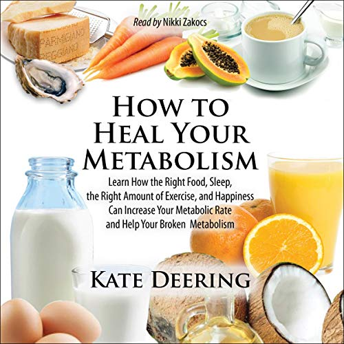 How to Heal Your Metabolism Audiobook By Kate Deering cover art