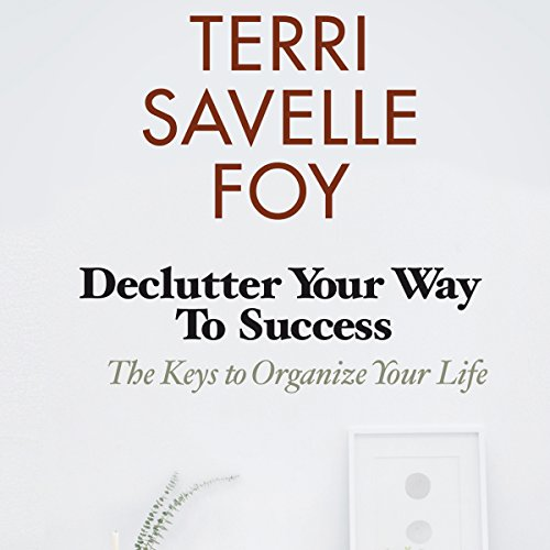 Declutter Your Way to Success audiobook cover art