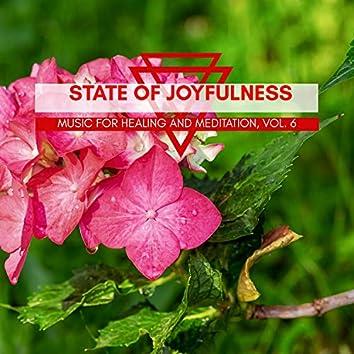 State Of Joyfulness - Music For Healing And Meditation, Vol. 6
