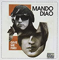 Give Me Fire by Mando Diao (2009-08-21)