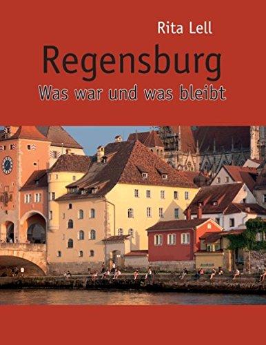 Regensburg: Was war und was bleibt