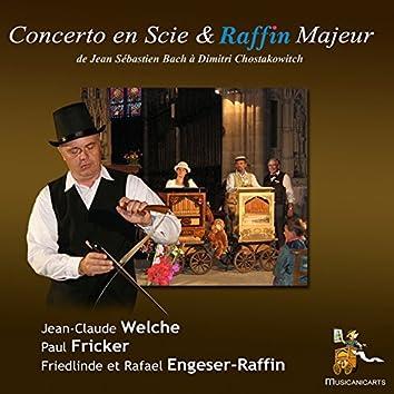 Concerto en scie & Raffin Majeur