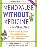[[Menopause Without Medicine: The Trusted Women's Resource with the Latest Information on Hrt, Breast Cancer, Heart Disease, and Natural Estrogens]] [By: Linda Ojeda] [August, 2003]