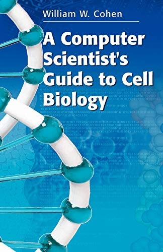 A Computer Scientist's Guide to Cell Biology: A Travelogue from a Stranger in a Strange Land