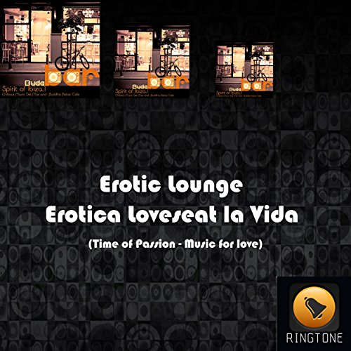 Erotica Loveseat la Vida (Time of Passion - Music for love)