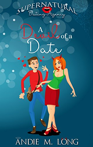 A Devil of a Date (Supernatural Dating Agency Book 2) by [Andie M. Long]
