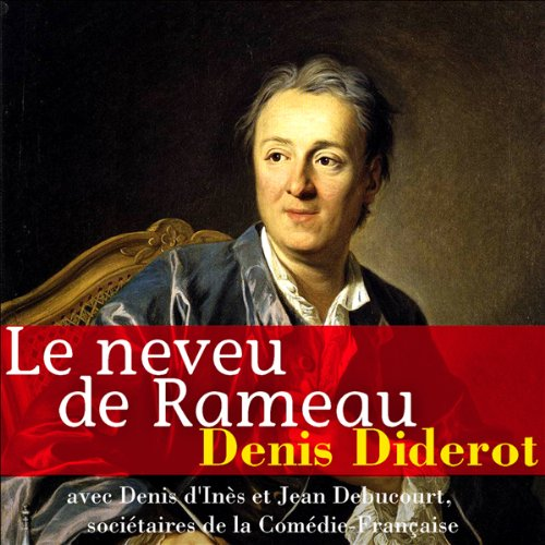 Le Neveu de Rameau                   By:                                                                                                                                 Denis Diderot                               Narrated by:                                                                                                                                 Denis d'Inès,                                                                                        Jean Debucourt                      Length: 38 mins     1 rating     Overall 5.0