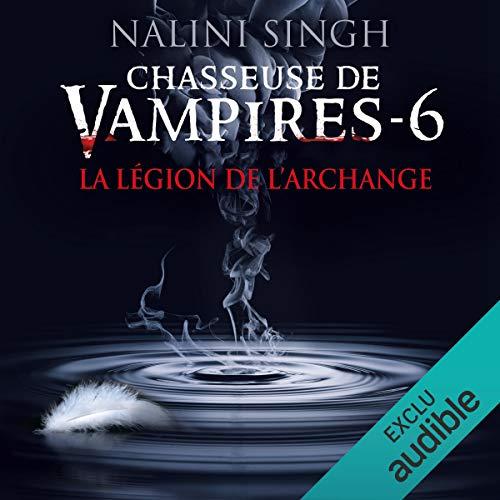 La légion de l'archange     Chasseuse de vampires 6              De :                                                                                                                                 Nalini Singh                               Lu par :                                                                                                                                 Perrine Megret                      Durée : 14 h et 18 min     24 notations     Global 4,8