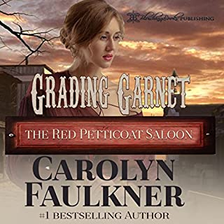 Grading Garnet     The Red Petticoat Saloon              By:                                                                                                                                 Carolyn Faulkner                               Narrated by:                                                                                                                                 Chaz Allen                      Length: 4 hrs and 3 mins     Not rated yet     Overall 0.0