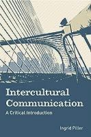 Intercultural Communication: A Critical Introduction