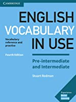 English Vocabulary in Use Pre-Intermediate and Intermediate. Fourth Edition. Book with Answers.