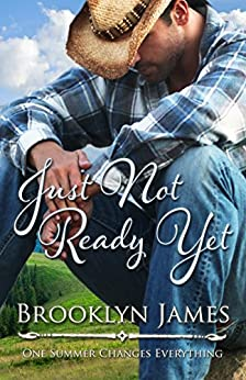 Just Not Ready Yet by [Brooklyn James, Cynthia Gage]