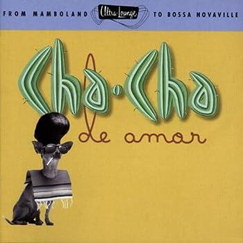 Cha-Cha de Amor  Ultra Lounge Vol 9