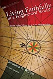 Living Faithfully in a Fragmented World: From Macintyre's After Virtue to a New Monasticism (New Mon...