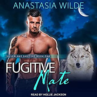 Fugitive Mate     Silverlake Shifters Series, Book 1              By:                                                                                                                                 Anastasia Wilde                               Narrated by:                                                                                                                                 Hollie Jackson                      Length: 4 hrs and 50 mins     43 ratings     Overall 4.5