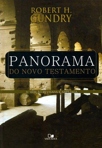 Panorama do Novo Testamento - 3º Edição ampliada e revisada