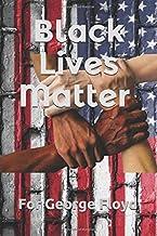 Black Lives Matter NoteBook: For George Floyd