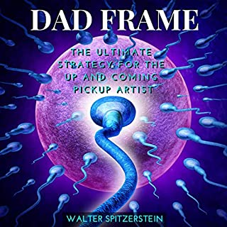 Dad Frame - The Ultimate Strategy for the Up and Coming Pickup Artist cover art