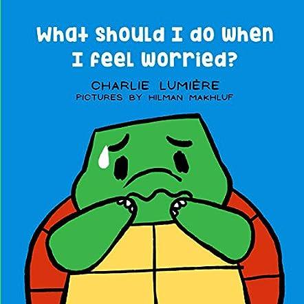 What Should I Do When I Feel Worried?