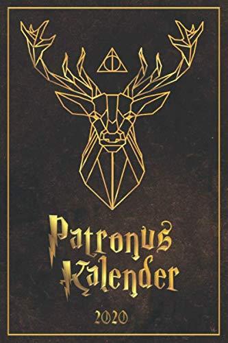 Patronus Kalender 2020: Dein inoffizieller Harry Potter Taschenkalender - Fanartikel Hommage - ein magischer Hogwarts Terminplaner 2020 + Wochenplaner ... (Magisches Büromanagement, Band 2)