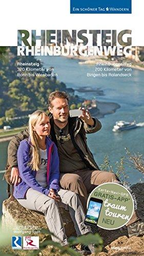 Rheinsteig & Rheinburgenweg - Premium-Edition mit aktuellster Trasse: 33 traumhafte Wandertouren rechts und links des Rheins - App, Detailkarten, Höhenprofile, GPS-Daten