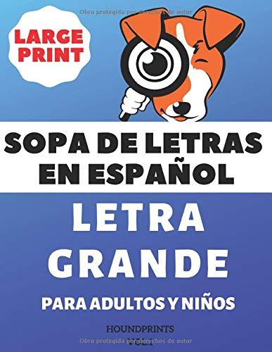 Sopa De Letras En Español Letra Grande Para Adultos y Niños (VOL.1): Large Print Spanish Word Search Puzzle For Adults and Kids