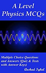 A Level Physics Quiz, MCQs & Tests