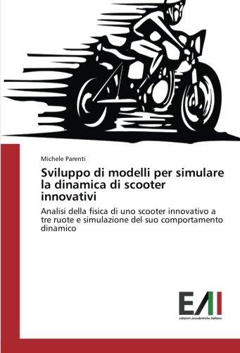 Sviluppo di modelli per simulare la dinamica di scooter innovativi: Analisi della fisica di uno scooter innovativo a tre ruote e simulazione del suo comportamento dinamico