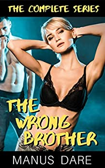The Wrong Brother: The Complete Series by [Manus  Dare]