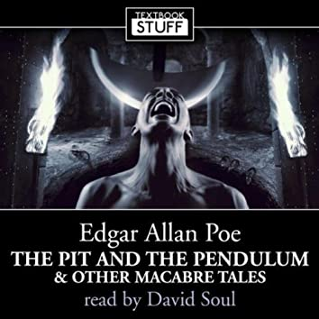 Edgar Allan Poe - The Pit And The Pendulum and Other Macabre Tales (Unabridged)