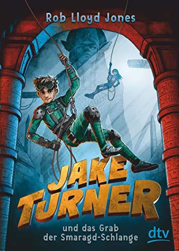 Jake Turner und das Grab der Smaragdschlange: Actionreiches Abenteuer ab 10 (Die Jake Turner-Reihe 1)