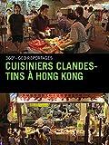 Cuisiniers clandestins à Hong Kong