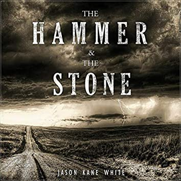 The Hammer and the Stone