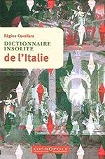 Dictionnaire Insolite de l'Italie de Regine Cavallaro