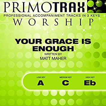 Your Grace is Enough (Worship Primotrax) (Performance Tracks) - EP