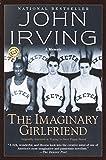 The Imaginary Girlfriend (Ballantine Reader's Circle) - John Irving