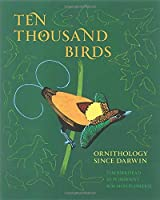 Ten Thousand Birds: Ornithology since Darwin by Tim Birkhead Jo Wimpenny Bob Montgomerie(2014-02-16)