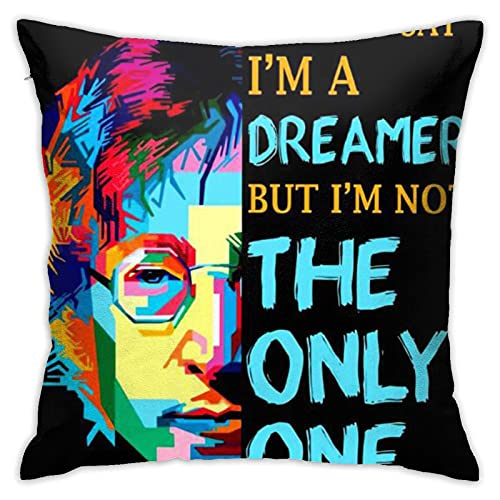 Funda de almohada You-May-Say-Im-Dreamer-But-Im-Not-The-Only-One-John-Lennon - Funda de almohada decorativa cuadrada para decoración del hogar, 45,7 x 45,7 cm