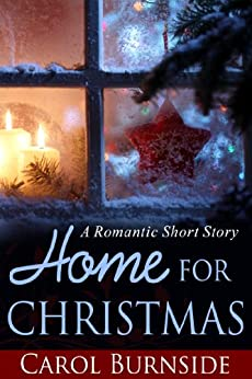 Home for Christmas (A Romantic Short Story) by [Carol Burnside, Emily Sewell]