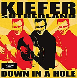 Down in a Hole [vinyl] Kiefer Sutherland