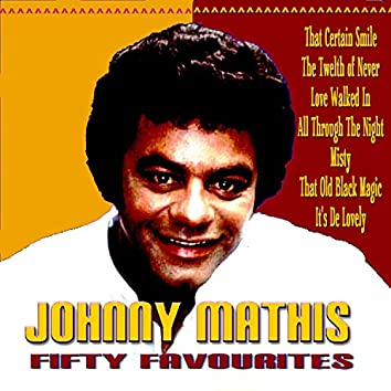 Johnny Mathis - Fifty Favourites