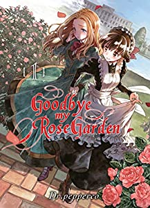 Goodbye my Rose Garden Edition simple Tome 1