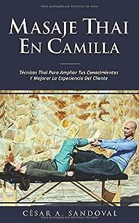 Masaje Thai en Camilla: Técnicas Thai para ampliar tus conocimientos y mejorar la experiencia del cliente (Spanish Edition)