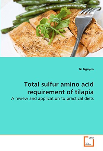 Total sulfur amino acid requirement of tilapia: A review and application to practical diets